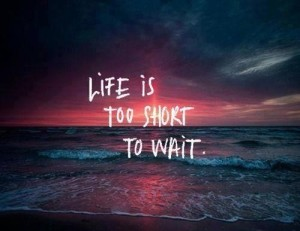 7-2 life is too short
