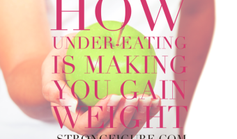Why Under-Eating is Making You Gain Weight