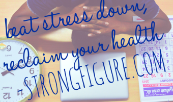 Beat Stress Down, Reclaim Your Health
