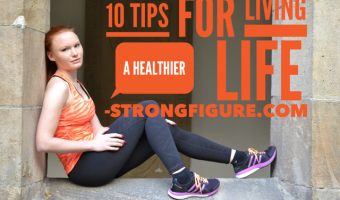 10 Tips for Living a Healthier Life